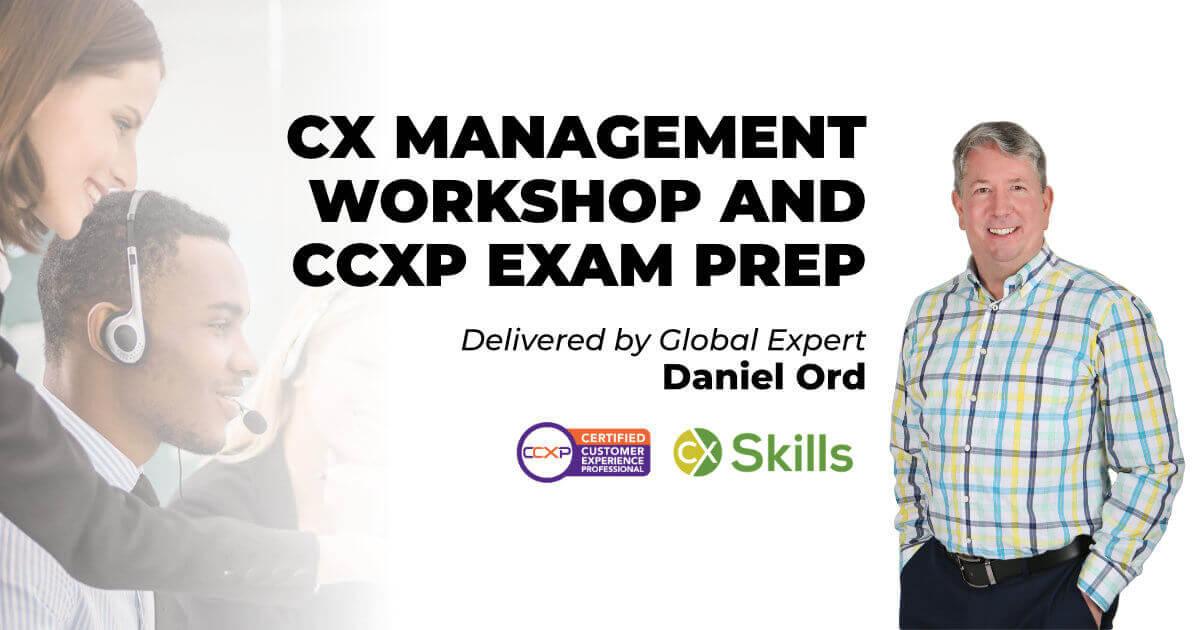 CX Management Workshop and CCXP exam preparation
